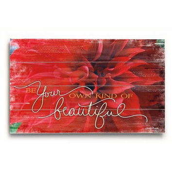 Be Your Own Kind Of Beautiful by Artist Misty Diller Wood Sign