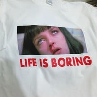 "Mia Wallace ""Life Is Boring"" Tee"