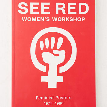 See Red Women's Workshop: Feminist Posters 1974-1990 By Prudence Stevenson, Susan Mackie, Anne Robinson & Jess Baines | Urban Outfitters