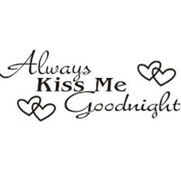 Always Kiss Me Goodnight Quote Love Wall Decal