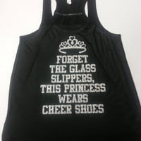 Forget The Glass Slippers This Princess Wears CHEER SHOES Super Cute Glittery Sparkle Racer Back Flowy Tank Top With Crown