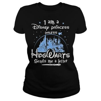 I am a Disney Princess unless Hogwarts send me a letter shirt Premium Fitted Ladies Tee
