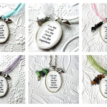 You Are Kind, You Are Smart, You Are Important Custom Quote Pendant, You Is Kind version is available also