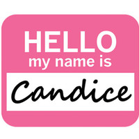 Candice Hello My Name Is Mouse Pad