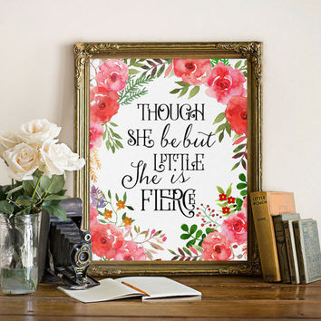 Though she be but little, wall art print, art wall nursery decor, she is fierce, quote printable hand lettered print, Shakespeare quote