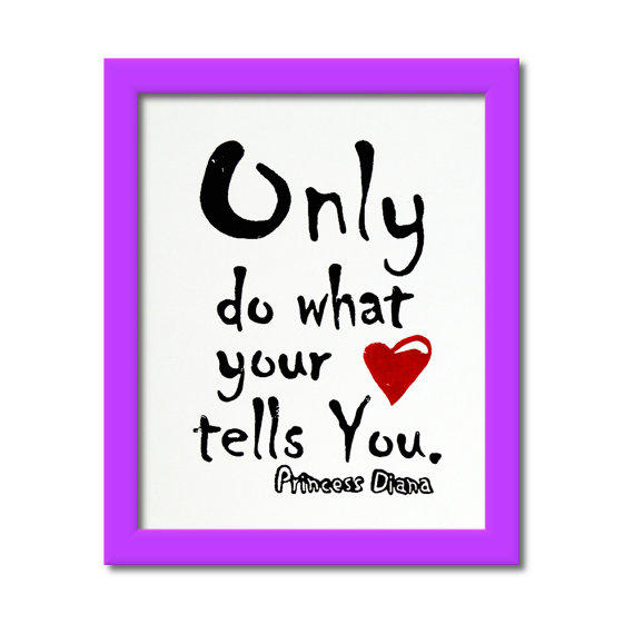 Only Do What Your Heart Tells You Quote From Artscorner On Etsy