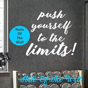 Push yourself to the limits Wall Decal Vinyl Sticker Art Decor Bedroom Design Mural interior design gym workout excercise health