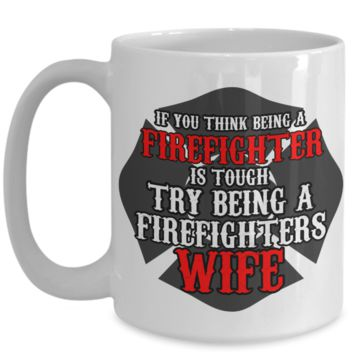 Tough Firefighter's Wife Graphic Design Mug Gift