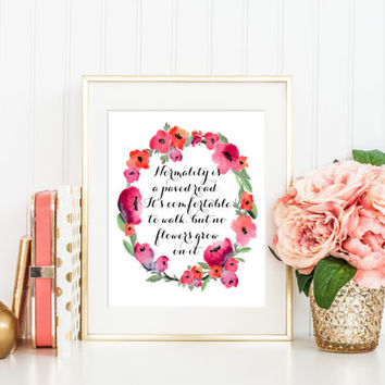 Normality is a paved road, no flowers grow on it, Quote print, Van gogh, inspirational home decor, motivational word art, watercolor flowers