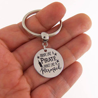 Pirate quote keychain, mermaid quote keychain, drink like a pirate, dance like a mermaid, keychain, key chain, key ring, keyring, purse clip