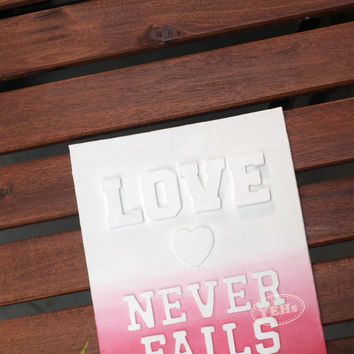 Love Never Fails Ombre Red and Pink 8x10 Canvas Panel Wall Decor