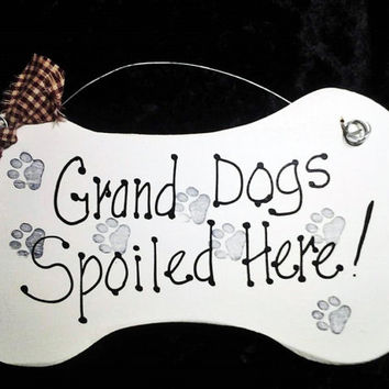 Grand dogs sign, Grandparent spoil dog, bone shaped, handmade, pet gift