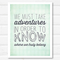 we must take adventures // inspirational quote // travel poster // inspirational art