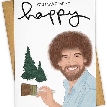 You Make Me So Happy Bob Ross Card - PRE-ORDER, SHIPS LATE NOVEMBER