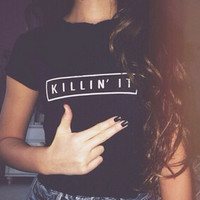 KILLIN' IT Women's Funny T-shirt