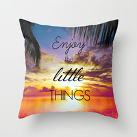 Enjoy the little things Throw Pillow by Kristi Kaz