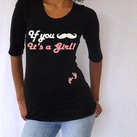 If you mustache it's a Girl Maternity Tee