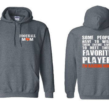 Football Hoodie Football Mom Shirt Football Shirts Football Mom Football Player Favorite Player I'm raising Mine Some People Wait Mom Gifts