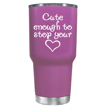 Cute Enough to Stop on Light Violet 30 oz Tumbler Cup
