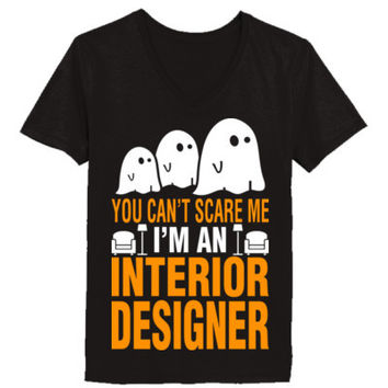Halloween You Cant Scare Me I Am An Interior Designer - Ladies' V-Neck T-Shirt