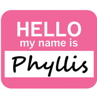 Phyllis Hello My Name Is Mouse Pad