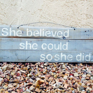 She Believed She Could So She Did Reclaimed Wood - Rustic Sign - Weathered Sign - Pallet Sign