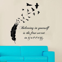 Wall Decals Vinyl Decal Sticker Quote Believing In Yourself Is The First Secret To Success Interior Design Birds Feather Bedroom Decor KT94