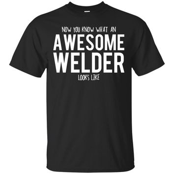 Welder Shirt, Welder Gifts, Welder, Awesome Welder, Gifts For Welder, Welder Tshirt, Funny Gift For Welder, Welder Gift, Welder To Be Gifts