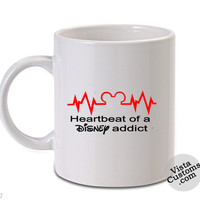 heartbeat of a disney addict, Coffee mug coffee, Mug tea, Design for mug, Ceramic, Awesome, Good, Amazing
