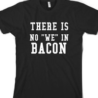 No We In Bacon-Unisex Black T-Shirt