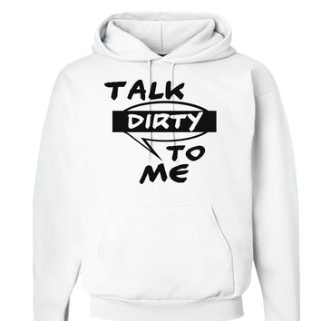 Talk Dirty To Me Censored Hoodie Sweatshirt