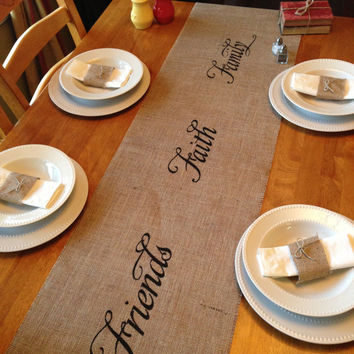 "Burlap Table Runner  12"" & 14"" wide - longer lengths Friends Faith Family or Live Laugh Love"