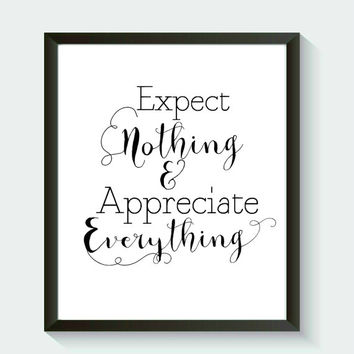 Expect Nothing & Appreciate Everything Wall Art Positive Print Digital Art Graphics Download Encouraging Inspiring
