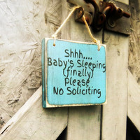 Funny No Soliciting Sign/Rustic/Primitive/Hand painted/Wood Sign/Do not disturb/Shhh....baby's Sleeping(finally) Please No Soliciting