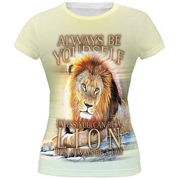 Always Be Yourself Unless Lion All Over Juniors T Shirt