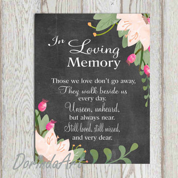 In loving memory printable Wedding memorial sign Memorial table Memorial quotes Those we love don't go .. Reception sign 5x7 + 8x10 DOWNLOAD