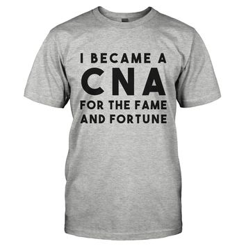 I Became a CNA for the Fame and Fortune