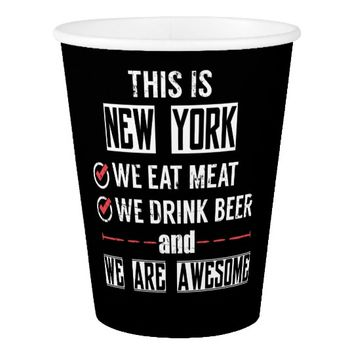 New York Eat Meat Drink Beer Awesome Paper Cup