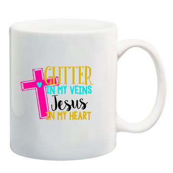 Glitter In My Veins Jesus In My Heart Mug