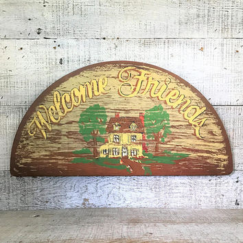 Welcome Sign Welcome Friends Wall Art Wood Welcome Wall Plaque Welcome Wall Saying Welcome Wall Hanging Farmhouse Chic Gift