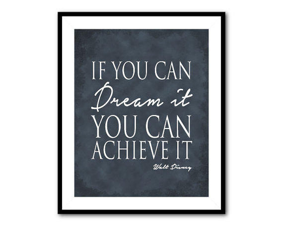 If You Can Dream It You Can Achieve It From Susan Newberry