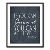 If you can dream it you can achieve it - Disney quote - Inspiration - Typography wall art - Kids wall art - inspirational art - room decor