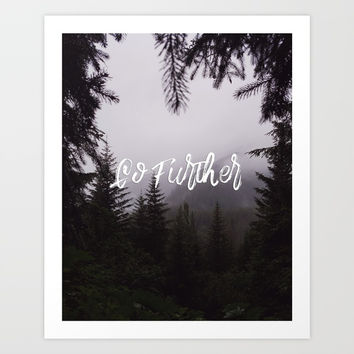 Go further Art Print by ArtEscape