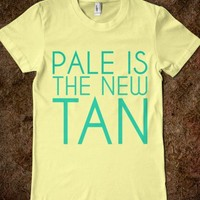 PALE IS THE NEW TAN - Cash Cow
