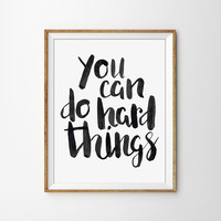 Quote Print - You can do hard things Typography Art Print. Motivational. Inspirational. Modern Home Decor. Minimalist Art. Black and White.