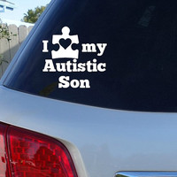 Autism Awareness Car Decal | I Love my Autistic Son | Autism Speaks