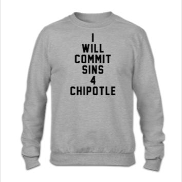 I will commit sins 4 chipotle