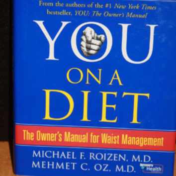 You On A Diet The Owner's Manual For Waist Management by Micheal Roizen MD