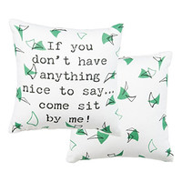 If You Don't Have Anything Nice To Say... Come Sit By Me - 8-in Throw Pillow