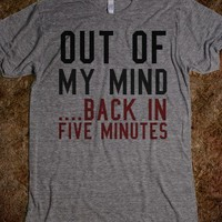OUT OF MY MIND BACK IN FIVE TEE T SHIRT